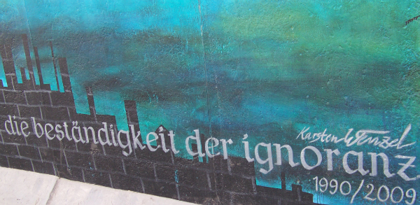die bestandigkeit der ignoranz- East Side Gallery, Berlin